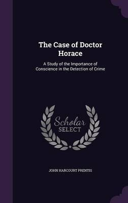 The Case of Doctor Horace by John Harcourt Prentis image