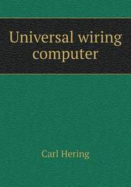 Universal Wiring Computer by Carl Hering