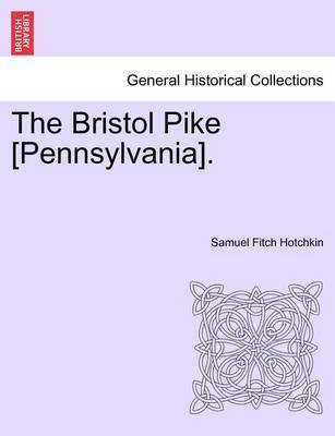 The Bristol Pike [Pennsylvania]. by Samuel Fitch Hotchkin