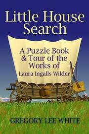 Little House Search by Gregory Lee White