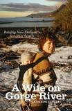 A Wife on Gorge River by Catherine Stewart