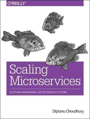 Scaling Microservices by Diptanu Choudhury