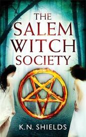 The Salem Witch Society by K.N. Shields