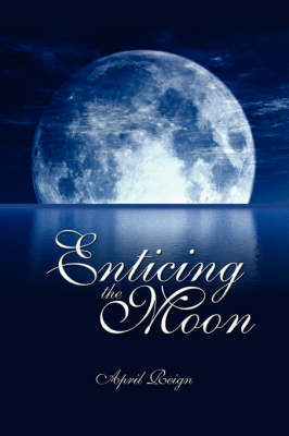 Enticing the Moon by April Reign