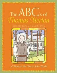 The ABCs of Thomas Merton by Gregory Ryan image