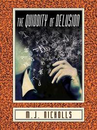 The Quiddity of Delusion by M.J. Nicholls image