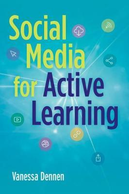 Social Media for Active Learning by Vanessa Dennen