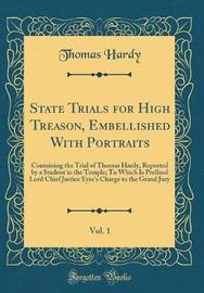 State Trials for High Treason, Embellished with Portraits, Vol. 1 by Thomas Hardy image