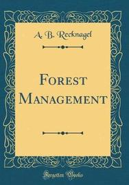 Forest Management (Classic Reprint) by A B Recknagel