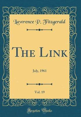 The Link, Vol. 19 by Lawrence P Fitzgerald