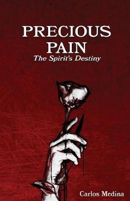Precious Pain by Carlos Medina