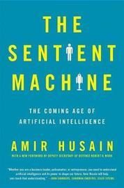 The Sentient Machine by Amir Husain