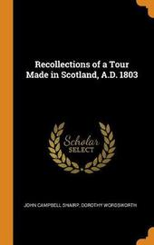 Recollections of a Tour Made in Scotland, A.D. 1803 by (John Campbell] Shairp