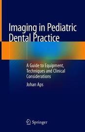 Imaging in Pediatric Dental Practice by Johan Aps