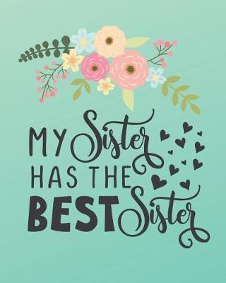 My sister has the best sister by Casa Amiga Friend