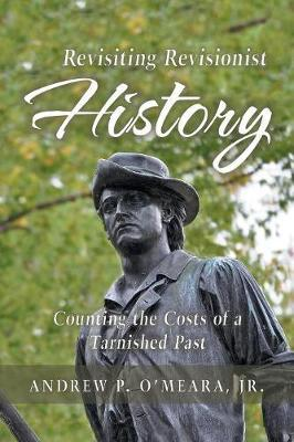 Revisiting Revisionist History by Andrew P O'Meara