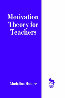 Motivation Theory for Teachers by Madeline Hunter image