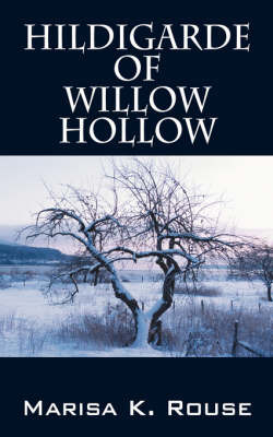 Hildigarde of Willow Hollow by Marisa K Rouse image