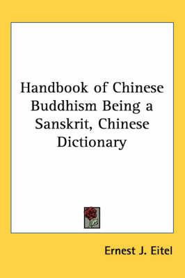 Handbook of Chinese Buddhism Being a Sanskrit, Chinese Dictionary by E.J. Eitel image