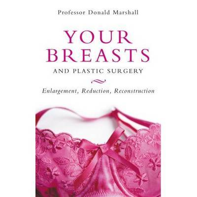 Your Breasts and Plastic Surgery by Donald Marshall image