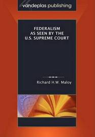 Federalism as Seen by the U.S. Supreme Court by Richard H.W. Maloy image