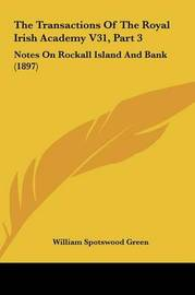 The Transactions of the Royal Irish Academy V31, Part 3: Notes on Rockall Island and Bank (1897) by William Spotswood Green image