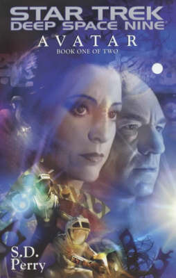 Star Trek: Deep Space Nine: Avatar: Bk. 1 by S.D. Perry