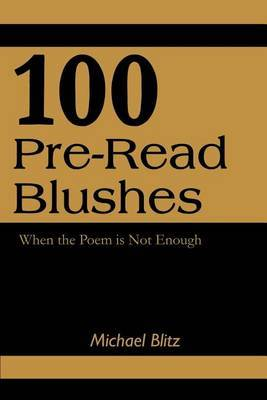 100 Pre-Read Blushes: When the Poem Is Not Enough by Michael Blitz image