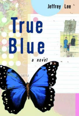 True Blue by Lee Jeffrey