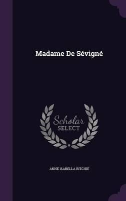 Madame de Sevigne by Anne Isabella Ritchie