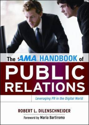 The AMA Handbook of Public Relations by Robert L. Dilenschneider