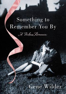 Something to Remember You by by Gene Wilder image