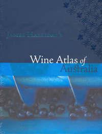 Wine Atlas of Australia by James Halliday