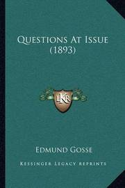 Questions at Issue (1893) by Edmund Gosse