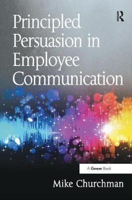 Principled Persuasion in Employee Communication by Mike Churchman image
