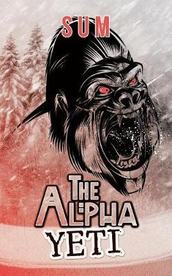 The Alpha Yeti by Sum