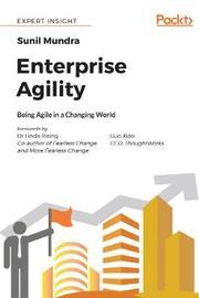 Enterprise Agility by Sunil Mundra