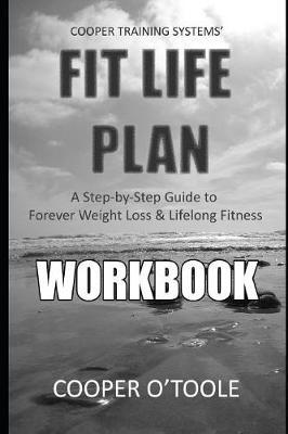 Cooper Training Systems' FIT LIFE PLAN Workbook by Cooper Otoole