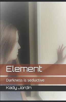 Element by Kady Jordin