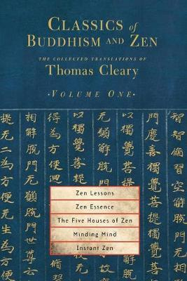Classics Of Buddhism And Zen Vol 1 by Thomas Cleary
