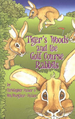 Tiger's Woods and the Golf Course Rabbits by Christopher Fuller image