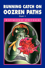 Running Catch on Oozren Paths by Raymond Ortega image