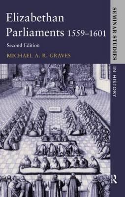 Elizabethan Parliaments 1559-1601 by Michael A.R. Graves image