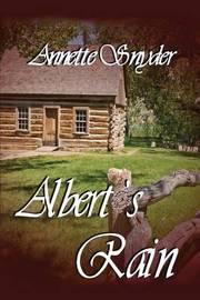 Albert's Rain by Anette Snyder