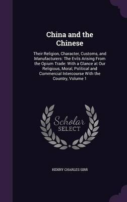 China and the Chinese by Henry Charles Sirr image