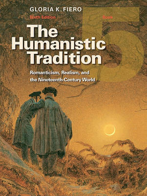 The Humanistic Tradition, Book 5 by Gloria Fiero