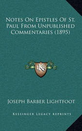 Notes on Epistles of St. Paul from Unpublished Commentaries (1895) by Joseph Barber Lightfoot, Bp.