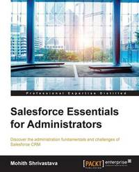 Salesforce Essentials for Administrators by Mohith Shrivastava