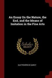 An Essay on the Nature, the End, and the Means of Imitation in the Fine Arts by Quatremere De Quincy image