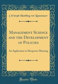 Management Science and the Development of Policies by Christoph Haehling Von Lanzenauer image